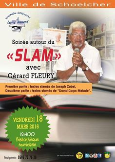 Soirée autour du Slam avec Gérard FLEURY Vous aussi intégrez vos événements dans l'Agenda des Sorties de www.bellemartinique.com C'est GRATUIT !  #martinique #Antilles #domtom #outremer #concert #agenda #sortie #soiree