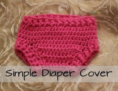 Simple Diaper Cover The pattern below can be viewed for FREE or you can purchase the PDF for $1 Materials: Worsted Weight Yarn Yarn Needle Size I 5.5 mm hook Abbreviations: Sl st- Slip Stitch Ch- Chain Sc- Single Crochet Hdc- Half Double Crochet Hdc2Tog- Half Double Crochet 2 Together FpHdc- Front Post Half Double Crochet BpHdc- Back Post Half …