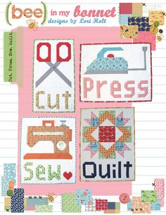 Bee In My Bonnet: Cut. Press. Sew. Quilt. - A New Pattern and Announcing a New Sew Along!! ...