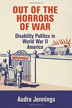 Out of the Horrors of War: Disability Politics in World W... https://www.amazon.com/dp/0812248511/ref=cm_sw_r_pi_dp_x_MJpjyb258J1R5
