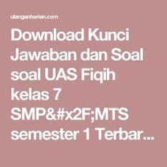 Download Kunci Jawaban dan Soal soal UAS Fiqih kelas 7 SMP/MTS semester 1 Terbaru dan Terlengkap - UlanganHarian.Com