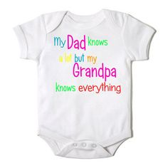 Hey, I found this really awesome Etsy listing at http://www.etsy.com/listing/150870410/dad-knows-a-lot-but-grandpa-knows
