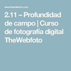 2.11 – Profundidad de campo | Curso de fotografía digital TheWebfoto