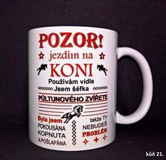 Hrneček Pozor jezdím na koni ... 21st, Mugs, Tableware, Dinnerware, Tablewares, Mug, Place Settings