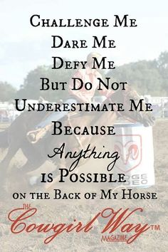 Do Not Underestimate the Power of Cowgirls abd their horses!!!!!!!!!!!!!! <3