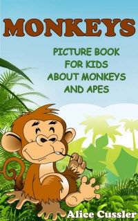 Kindle FREE Day: Jan 31 Monkeys! Picture Book for Kids about Monkeys and Apes. Amazing Animals Books for Kids Ages 4-8
