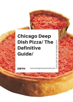 The Definitive Guide To Chicago-style Pizza