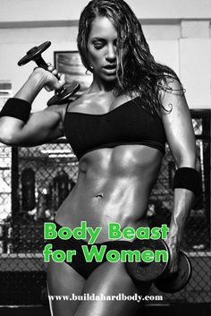 http://www.buildahardbody.com/body-beast-for-women/. Body Beast for women. What kind of results can a woman expect from doing this weightlifting program? Toned arms, a round butt, and shapely legs!. Click the link to read the full article.