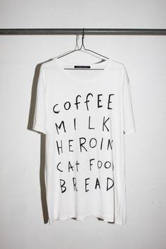 Coffee, Milk, Heroin, Cat Food, Bread.
