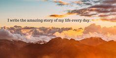 I write the amazing story of my life every day. #MyAffirmation #EnjoyingLife #ASMSG