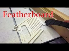 Featherboard for my table saw