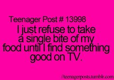 Haha I seriously do this! You have to enjoy your food with the tv!!