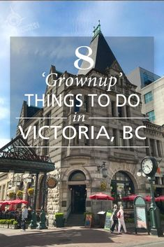 8 'Grownup' Things to Do in Victoria, BC - Grownup Travels Victoria Bc Canada, Victoria British Columbia, Visit Victoria, Vancouver Travel, Vancouver Island, Future Travel, Canada Travel, Day Trips, Places To Travel