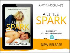 RELEASE BLITZ & #GIVEAWAY - A Little Spark by Amy K. McClung - @AmythaMcclung, @HotTreePromos, #Contemporary, #Romance - April