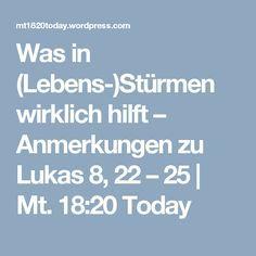 Was in (Lebens-)Stürmen wirklich hilft – Anmerkungen zu Lukas 8, 22 – 25 | Mt. 18:20 Today