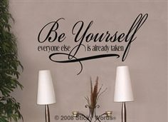 Be Yourself everyone else is taken Sticky Words Wall Vinyl Lettering