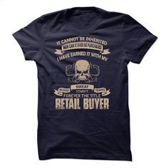 Retail Buyer T Shirt, Hoodie, Sweatshirts - printed t shirts #Tshirt #style