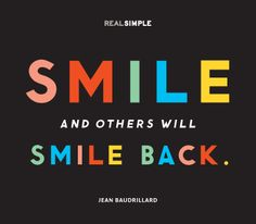 """Smile and others will smile back.""—Jean Baudrillard #quotes"