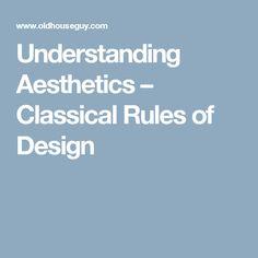 Understanding Aesthetics – Classical Rules of Design