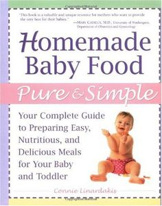 Bestseller Books Online Homemade Baby Food Pure and Simple: Your Complete Guide to Preparing Easy, Nutritious, and Delicious Meals for Your Baby and Toddler Connie Linardakis, Constantina Linardakis $11.06  - http://www.ebooknetworking.net/books_detail-0761527907.html