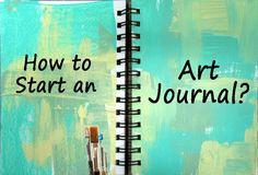 'How to Start an Art Journal...!' (via scrappin it)