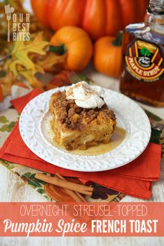 Overnight Baked Pumpkin Spice French Toast Recipe by Our Best Bites | Maypurr