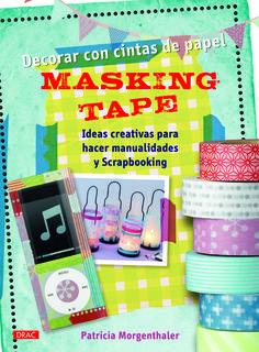 OCTUBRE-2014. Patricia Morgenthaler. Decorar con cintas de papel masking tape. MANUALITATS 745 SCR