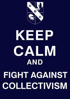 Keep calm and fight against collectivism #Mises