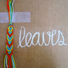 [a few good things]: lovely leaves. friendship bracelets