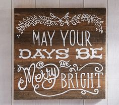 May Your Days Be Merry and Bright Wooden Plaque | Pottery Barn Kids