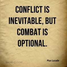 Max Lucade  - Conflict is inevitable, but combat is optional.