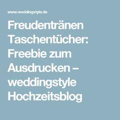 Freudentränen Taschentücher: Freebie zum Ausdrucken – weddingstyle Hochzeitsblog