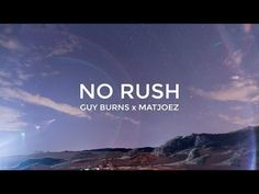 No Rush by Guy Burns. An audiovisual collaboration. - YouTube