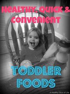 healthy easy convenient toddler foods for busy times