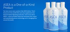 ASEA is a One-of-a-Kind Product:  You have never seen a product like ASEA before. That's because it's the world's first and only #supplement that features #Redox Signaling #molecules. Learn more about ASEA—a first-to-market drink that harnesses this unique and scientifically-proven technology and is changing lives around the world.  ASEA Benefits:  ASEA improves critical communication at the cellular level which greatly increases your #body's efficiency.