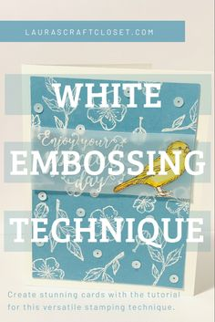 White Embossing is a versatile technique that you'll want to try for birthday, thinking of you, and sympathy cards. It creates a subtle yet stunning project. Card Making Tips, Card Making Tutorials, Card Making Techniques, Making Ideas, Rubber Stamping Techniques, Embossing Techniques, Embossed Cards, Embossed Paper, Bird Cards