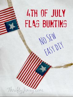 No Sew 4th of July Flag Bunting DIY Craft - Thrifty Jinxy