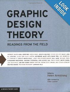 Graphic Design Theory: Readings from the Field (Helen Armstrong), found via Drew Synan