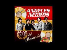 Los Ángeles Negros - Y Volveré - YouTube