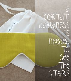 A certain darkness is needed to see the stars - Organic Cotton Sleep Mask  Short sentences quote