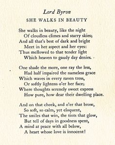 She Walks in Beauty by Lord Byron.as a teenager having been introduced to Lord Byron in English Lit class.this one was a fave of mine. Poem Quotes, Words Quotes, Wise Words, Sayings, Friend Quotes, Lord Byron, Beautiful Poetry, Beautiful Words, Simply Beautiful
