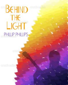 Please vote for this Phillip Phillips Behind the Light poster I designed on+CreativeAllies.com! Thank you!
