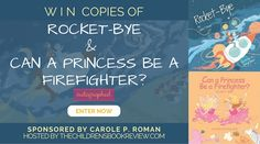Win Autographed Copies of Rocket-Bye and Can a Princess Be a Firefighter