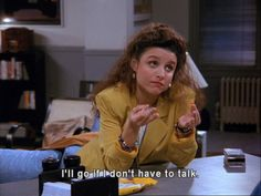 "You are constantly using this excuse. | 30 Ways Growing Up With ""Seinfeld"" Totally Messed You Up"