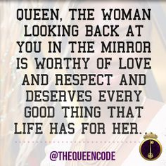 """""""Queen, the woman lo"""