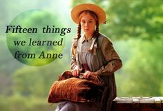 Lydia: 15 THINGS WE LEARNED FROM ANNE OF GREEN GABLES