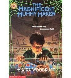 The Magnificent Mummy Maker by Elvira Woodruff | Scholastic.com