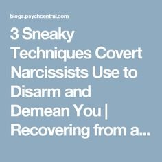 3 Sneaky Techniques Covert Narcissists Use to Disarm and Demean You | Recovering from a Narcissist