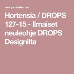 Hortensia / DROPS 127-15 - Ilmaiset neuleohje DROPS Designilta