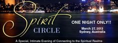 James Van Praagh Spirit Circle Event in Sydney, Australia! March 27, 2013.  One-night-only!    What you will learn in this 3 hour event: Discovering the process of mediumship;  A guided healing and enlightened group meditation; and  Random messages given to audience members from guides, family and friends in spirit.  #spiritual #Sydney #Australia Group Meditation, Event Calendar, Sydney Australia, First Night, Spirituality, March, Healing, Van, Messages